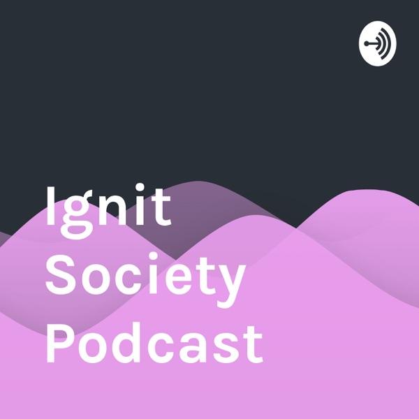 Ignit Society Podcast