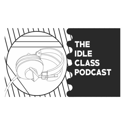 The Idle Class Magazine Podcast Episode 7 Daniel Campbell and Graham Gordy