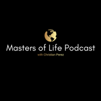 Masters of Life Podcast podcast
