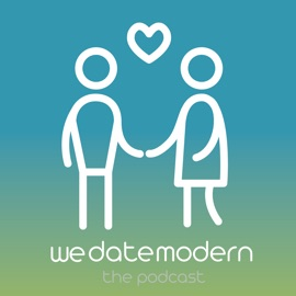 We Date Modern The Podcast