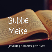 BubbeMeise - Jewish Folktale Stories for Kids podcast
