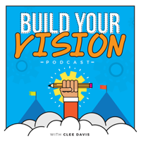 Build Your Vision with Clee Davis podcast