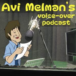 Avi Melman's Voice-Over Podcast