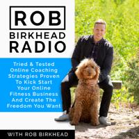 Rob Birkhead Radio podcast