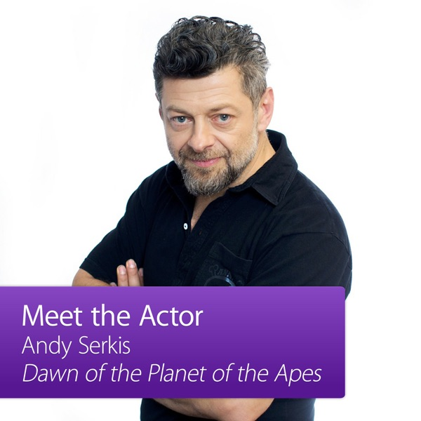 Andy Serkis: Meet the Actor