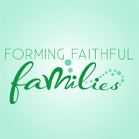 Forming Faithful Families podcast