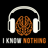 I Know Nothing podcast