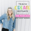 Teach Create Motivate Podcast: Motivational Tips & Tricks for Teachers artwork