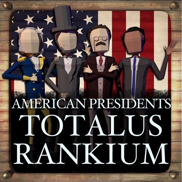 American Presidents: Totalus Rankium