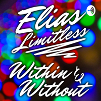Elias Limitless Most Weird Podcast Experience podcast