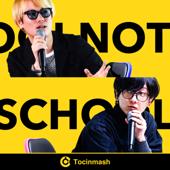NOT SCHOOL