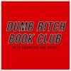 Dumb Bitch Book Club