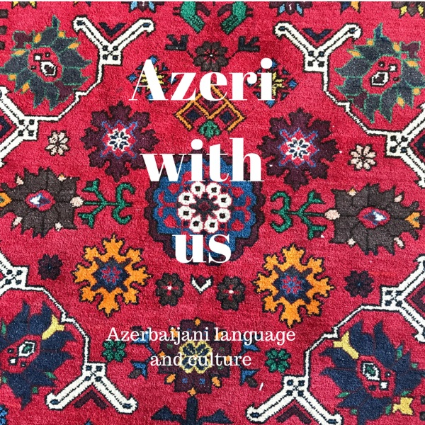 Learn Azeri with us: Azerbaijani language and culture podcast.