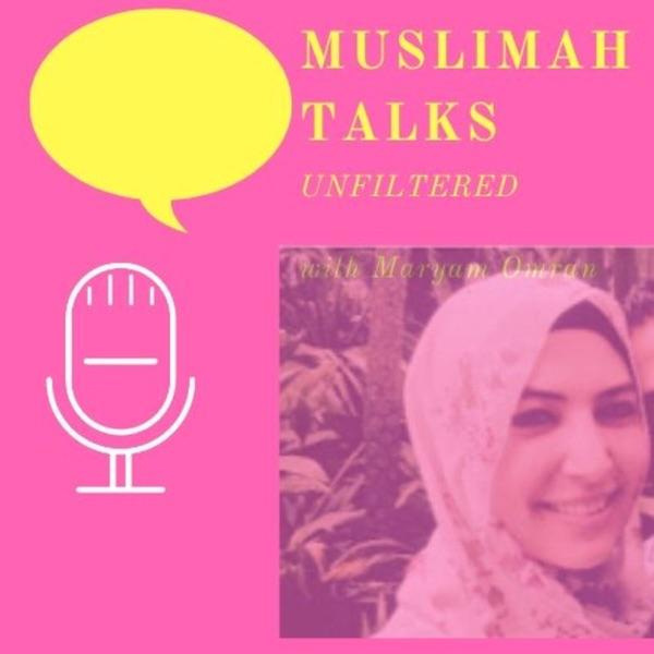 Muslimah Talks- unfiltered