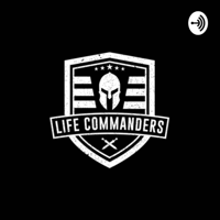 Life Commanders Podcast podcast