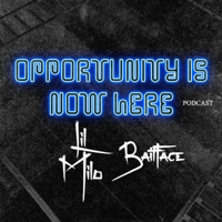 Opportunity Is Now Here Podcast podcast