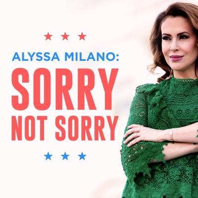 Alyssa Milano: Sorry Not Sorry:Peace By Peace Productions