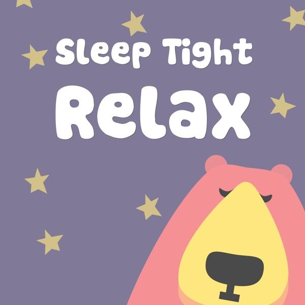 Sleep Tight Relax