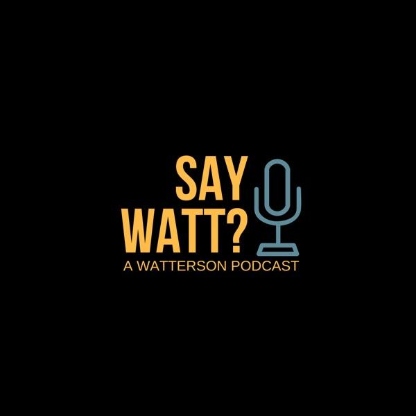 Say Watt