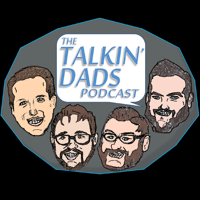 The Talkin' Dads Podcast podcast
