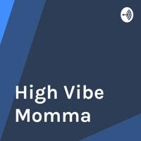 High Vibe Momma podcast