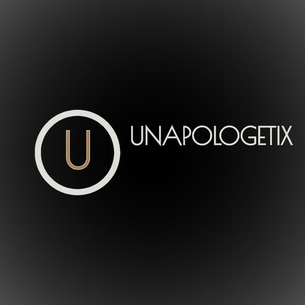 Unapologetix