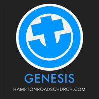 Genesis - HAMPTON ROADS CHURCH podcast