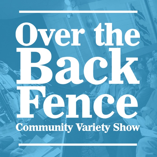 Over the Back Fence Community Variety Show