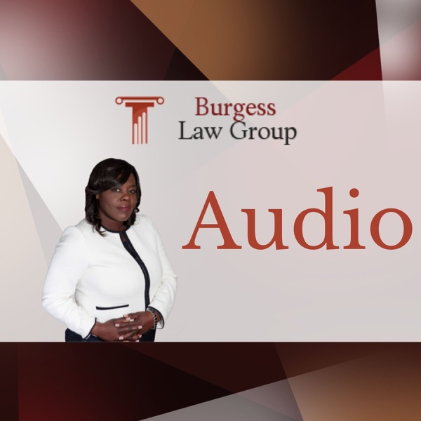 Burgess Law Group Podcast
