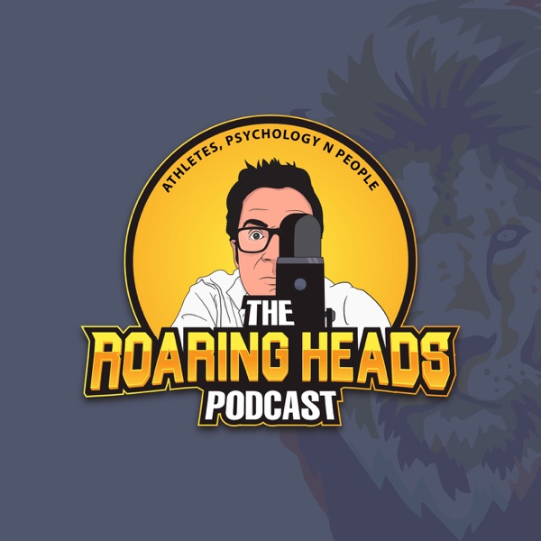 The Roaring Heads Podcast