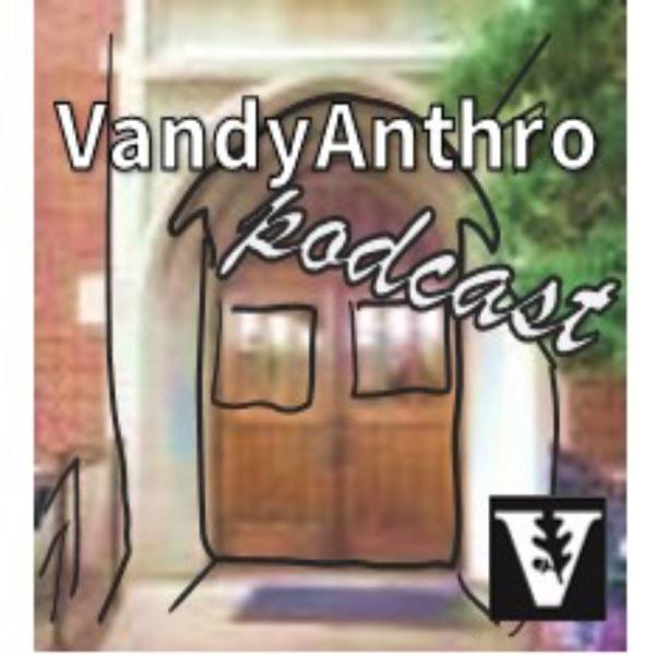 VandyAnthro Podcast