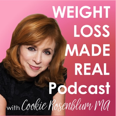 Weight Loss Made Real: How real women lose weight, stop overeating, and find authentic happiness.:Cookie Rosenblum, M.A., Master Weight Loss Coach, Author, And Life Coach School Master Instructor