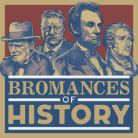 Bromances of History podcast