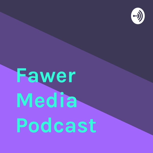 Fawer Media Podcast