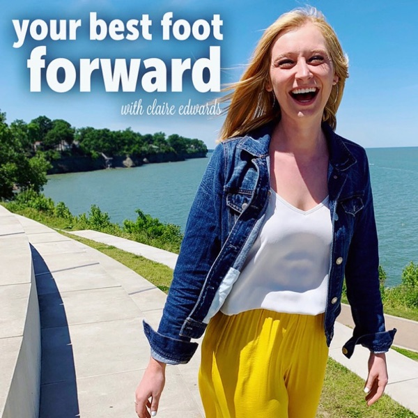 Your Best Foot Forward with Claire Edwards | an intentional living podcast