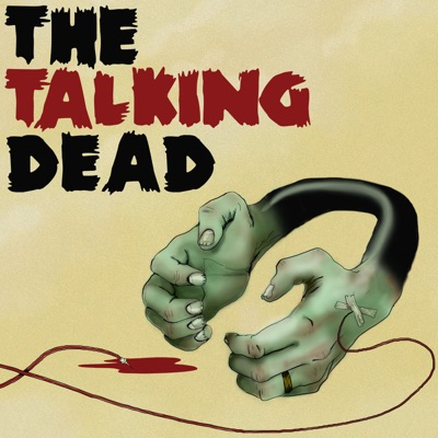 The Talking Dead - A podcast dedicated to the AMC TV series The Walking Dead:Chris & Jason