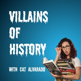 Villains of History on Apple Podcasts