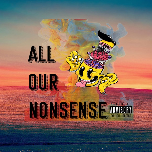 All Our Nonsense