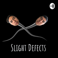Slight Defects podcast