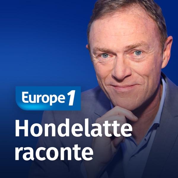 Europe 1 - Hondelatte Raconte