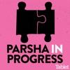 Parsha in Progress artwork
