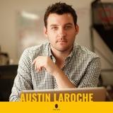 87. Austin LaRoche | B2B Brand Podcasting Solution