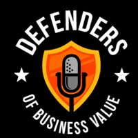 Defenders of Business Value podcast