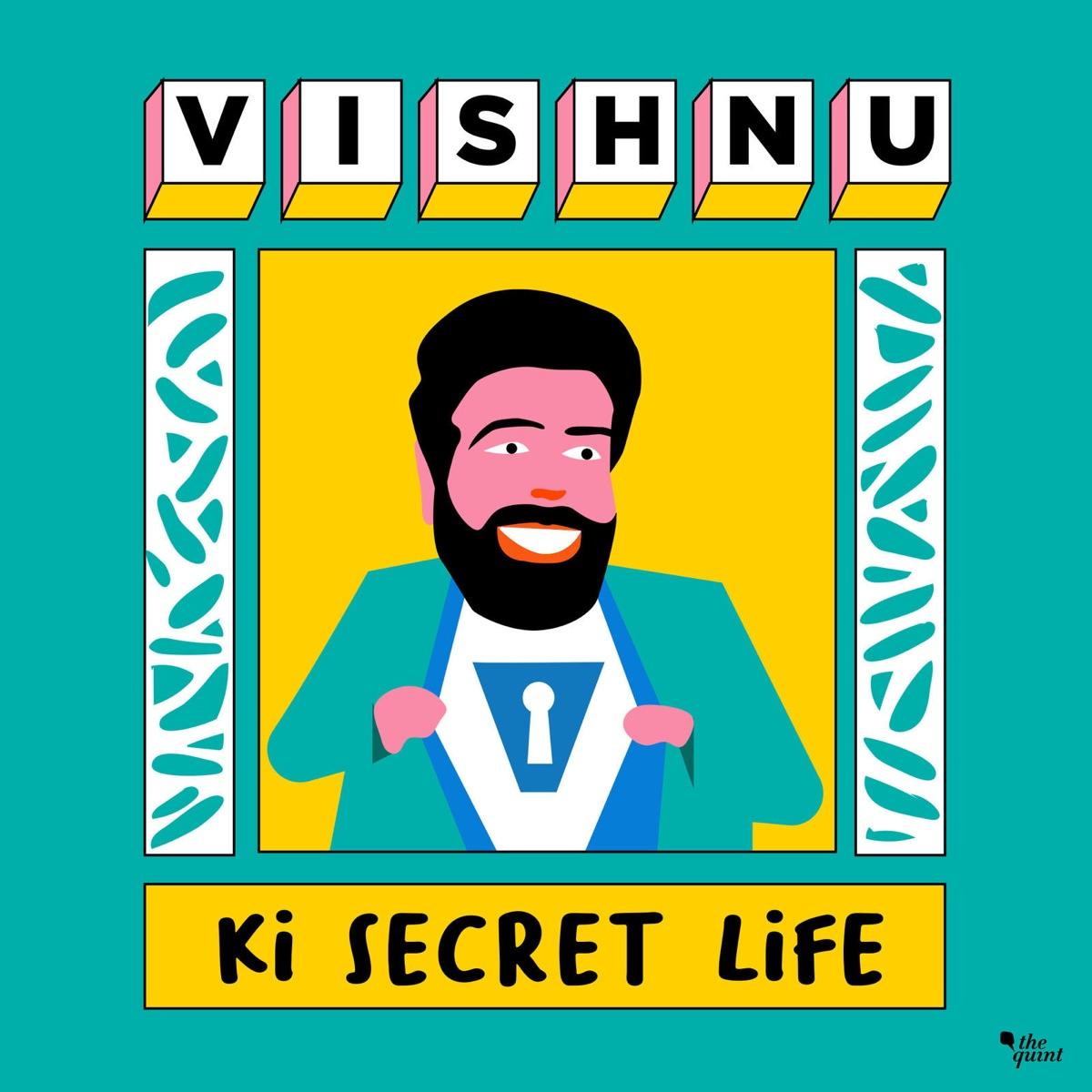 Vishnu Ki Secret Life