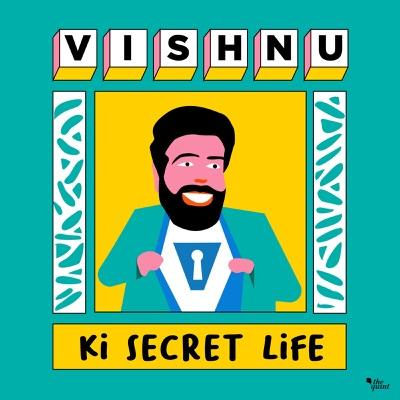 Vishnu Ki Secret Life:The Quint