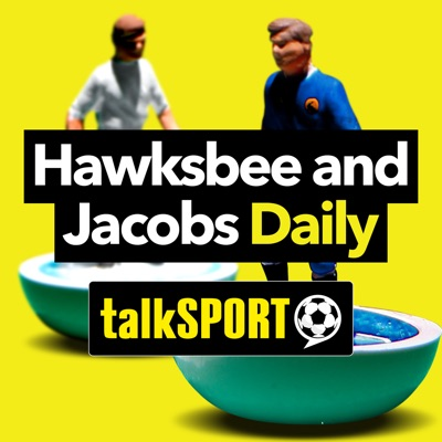 Hawksbee and Jacobs Daily:talkSPORT
