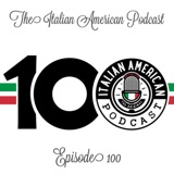 IAP 100 – The Italian American Podcast 100th Episode Supershow!