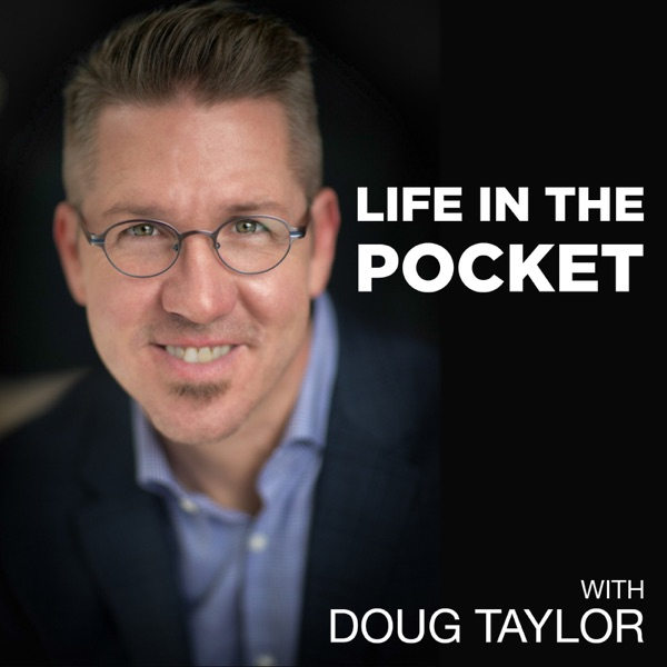 Life in The Pocket with Doug Taylor