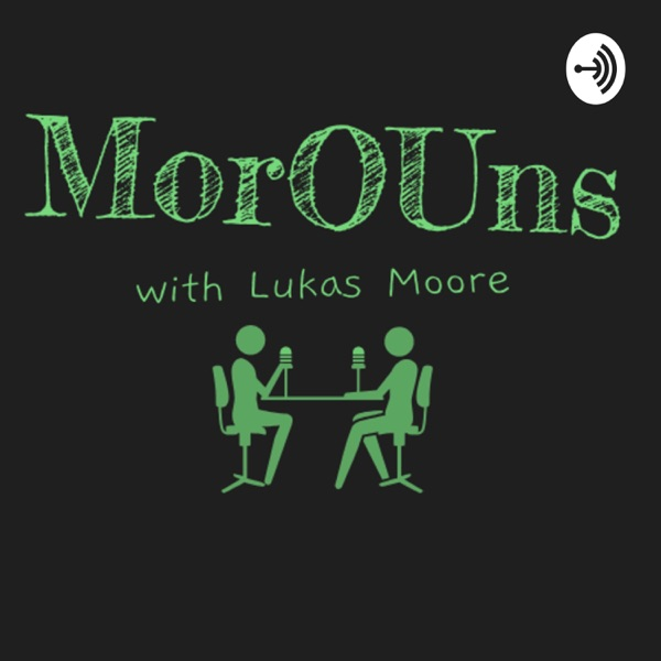 MorOUns with Lukas Moore
