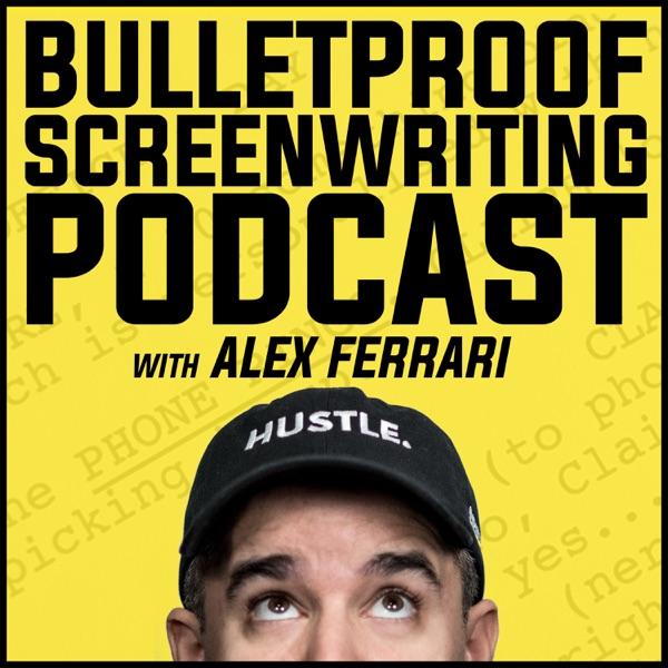 Bulletproof Screenwriting™ Podcast with Alex Ferrari